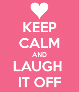 StopTheMadness.Laughter.keep-calm-and-laugh-it-off-25
